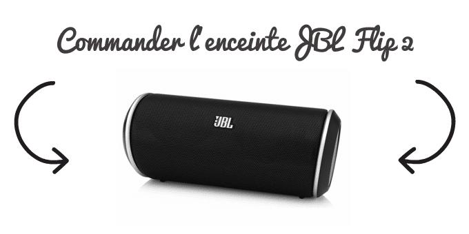 Commander l'enceinte Bluetooth JBL Flip 3